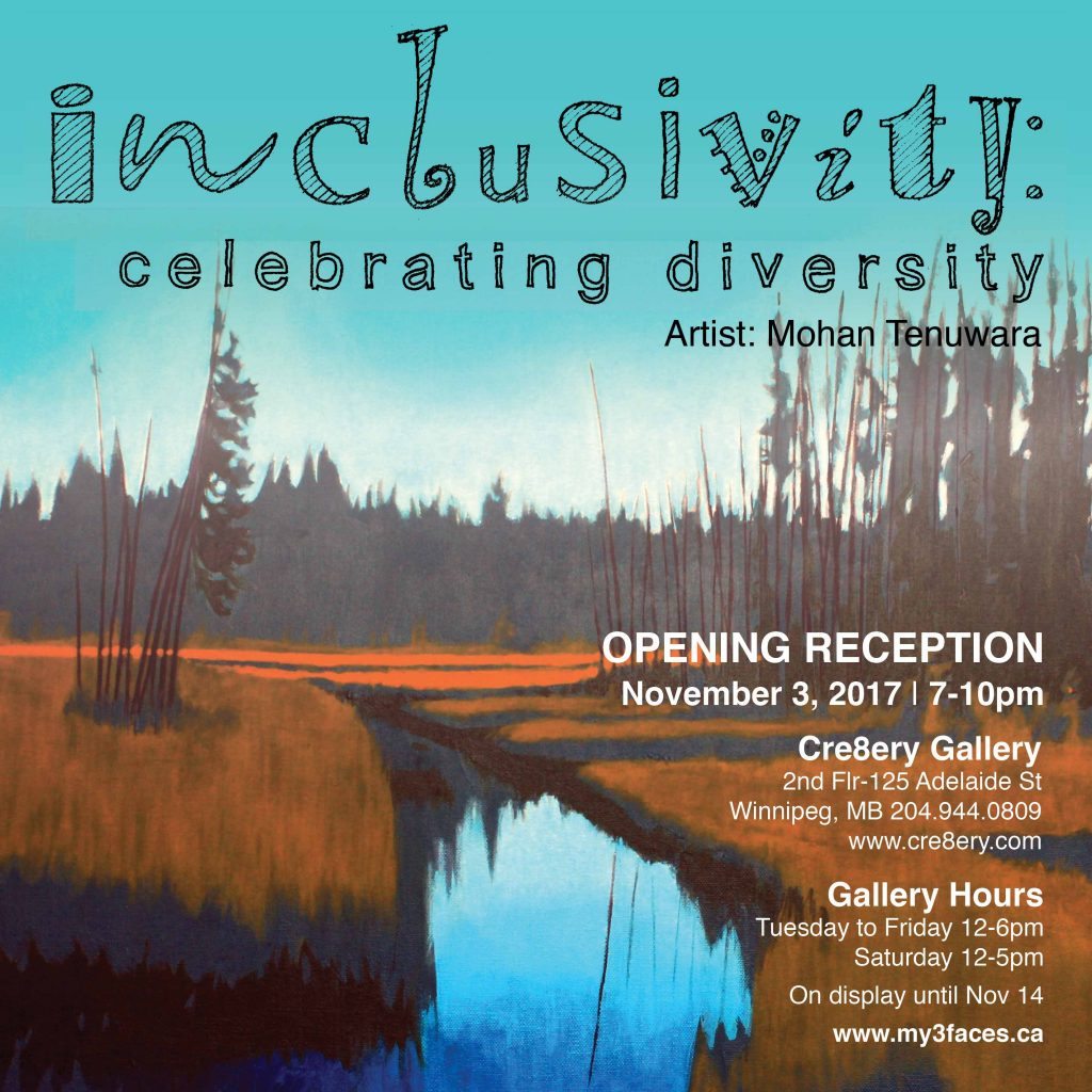 "2017 Solo Art Exhibition, ""Inclusivity: Celebrating Diversity"", Cre8ery Gallery, Winnipeg, Manitoba"